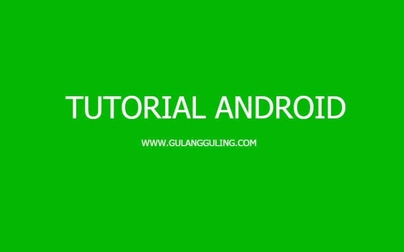 Website kumpulan Tutorial cara membuat Android